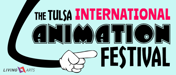Tulsa International Animation Festival @ Living Arts | Tulsa | Oklahoma | United States