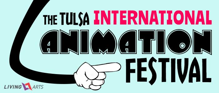 Tulsa International Animation Festival @ Living Arts   Tulsa   Oklahoma   United States