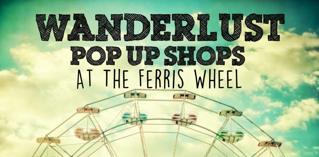 Wanderlust Pop Up Shops @ Wheeler Ferris Wheel | Oklahoma City | Oklahoma | United States
